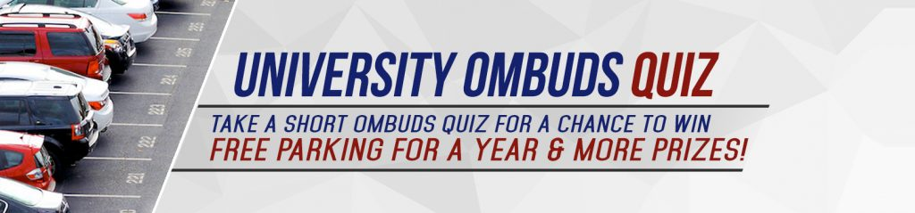 University Ombuds Quiz, Take a short ombuds quiz for a chance to win free parking for a year and more prizes!