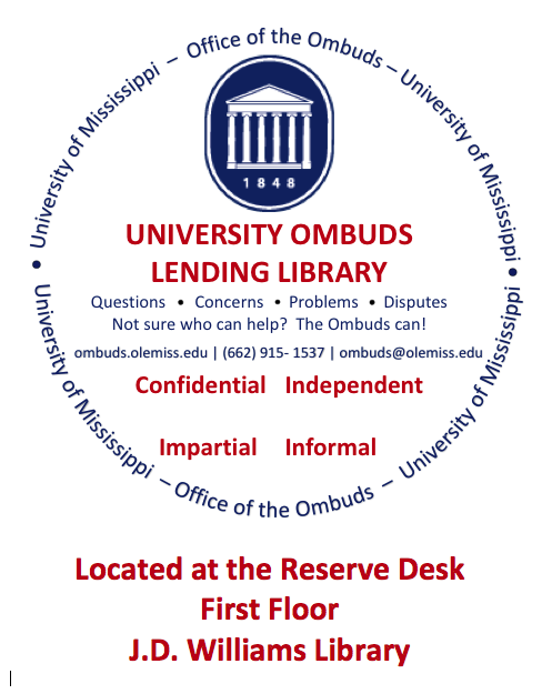 University Ombuds Lending Library, Located at the reserve desk on the first floor of the J.D. William's Library.